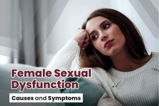 Female Sexual Dysfunction – Causes and Symptoms